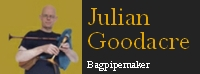 Julian Goodacre bagpipe maker